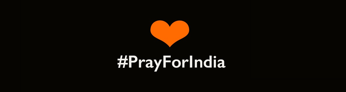 Please pray for the COVID-19 situation in India and around the world.